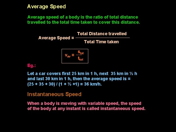 Average Speed Average speed of a body is the ratio of total distance travelled