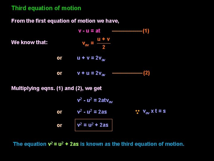 Third equation of motion From the first equation of motion we have, v -