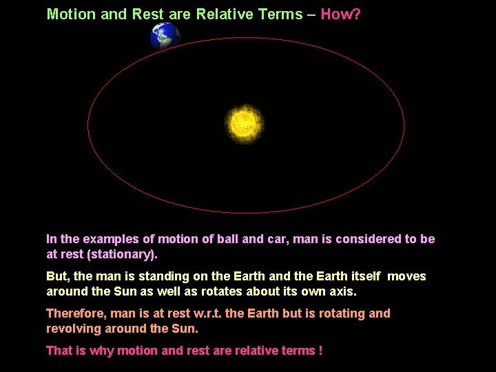 Motion and Rest are Relative Terms – How? In the examples of motion of
