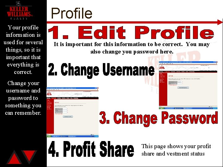 Profile Your profile information is used for several things, so it is important that