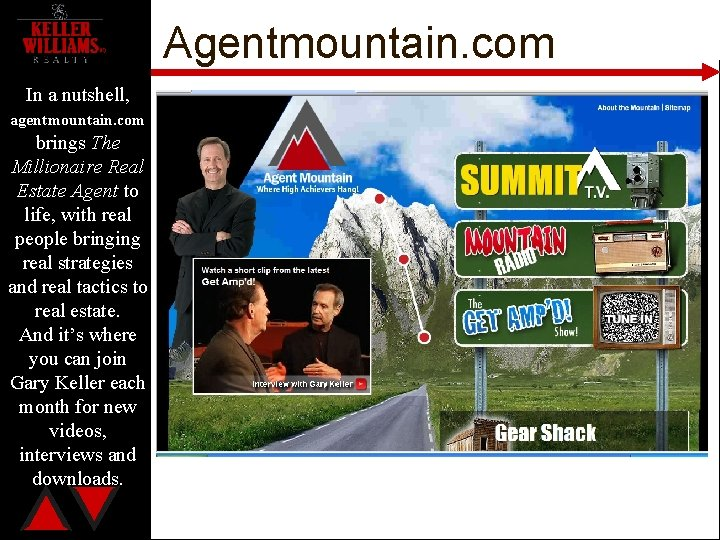 Agentmountain. com In a nutshell, agentmountain. com brings The Millionaire Real Estate Agent to