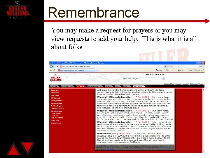 Remembrance You may make a request for prayers or you may view requests to