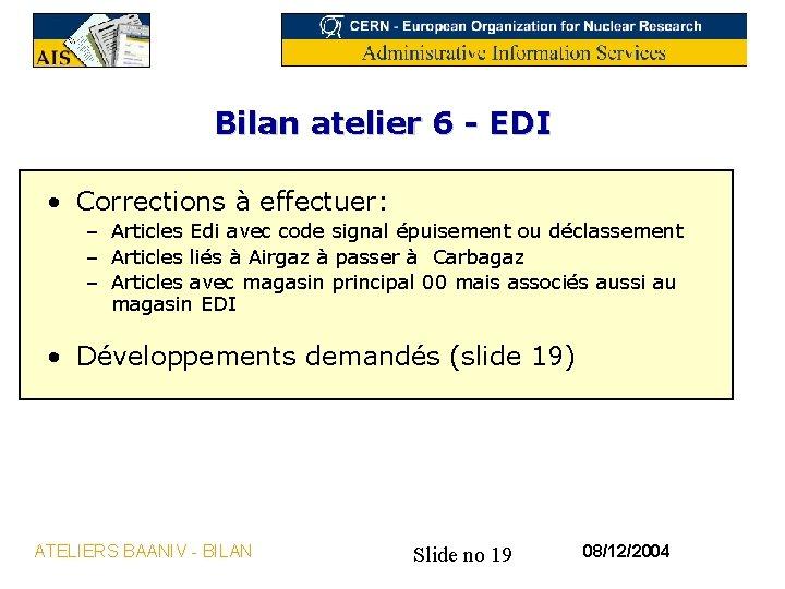 Bilan atelier 6 - EDI • Corrections à effectuer: – Articles Edi avec code