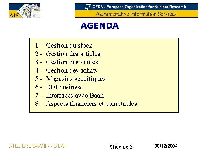 AGENDA 12345678 - Gestion du stock Gestion des articles Gestion des ventes Gestion des