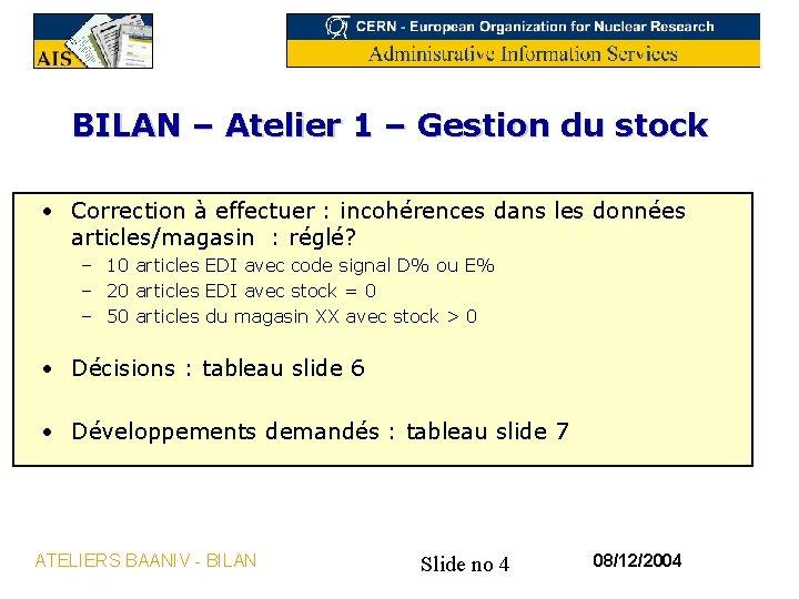BILAN – Atelier 1 – Gestion du stock • Correction à effectuer : incohérences