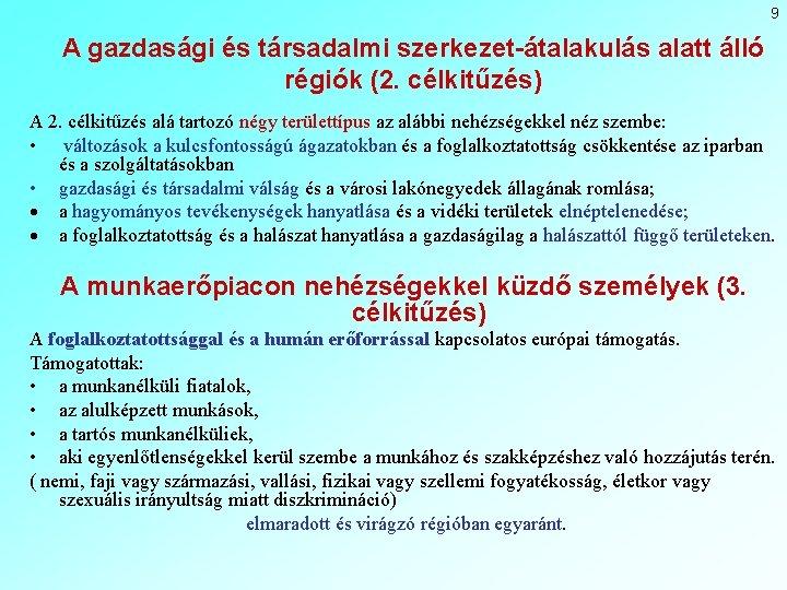 9 A gazdasági és társadalmi szerkezet-átalakulás alatt álló régiók (2. célkitűzés) A 2. célkitűzés