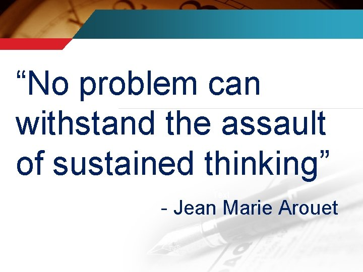"""""""No problem can withstand the assault of sustained thinking"""" Text Text - Jean Marie"""