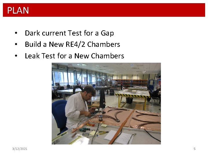 PLAN • Dark current Test for a Gap • Build a New RE 4/2