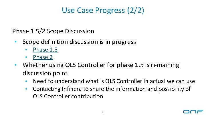 Use Case Progress (2/2) Phase 1. 5/2 Scope Discussion • Scope definition discussion is