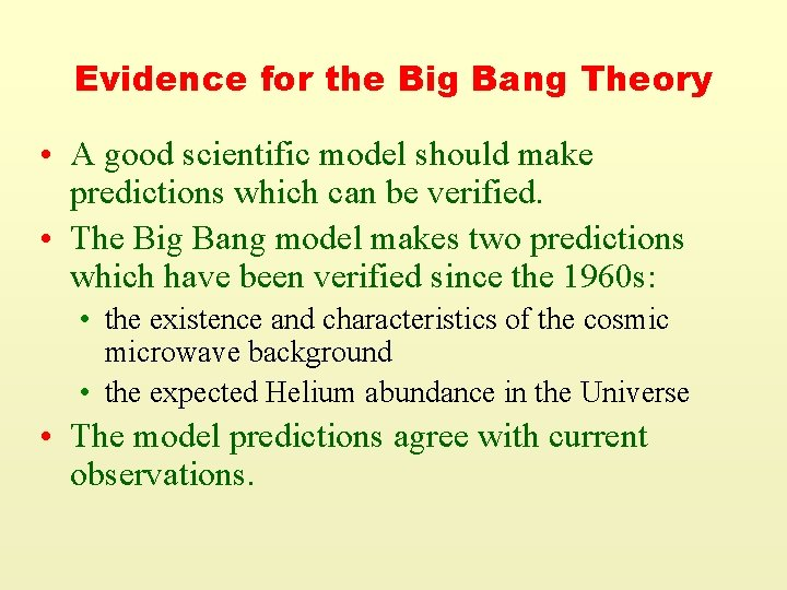 Evidence for the Big Bang Theory • A good scientific model should make predictions