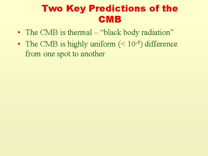 """Two Key Predictions of the CMB • The CMB is thermal – """"black body"""