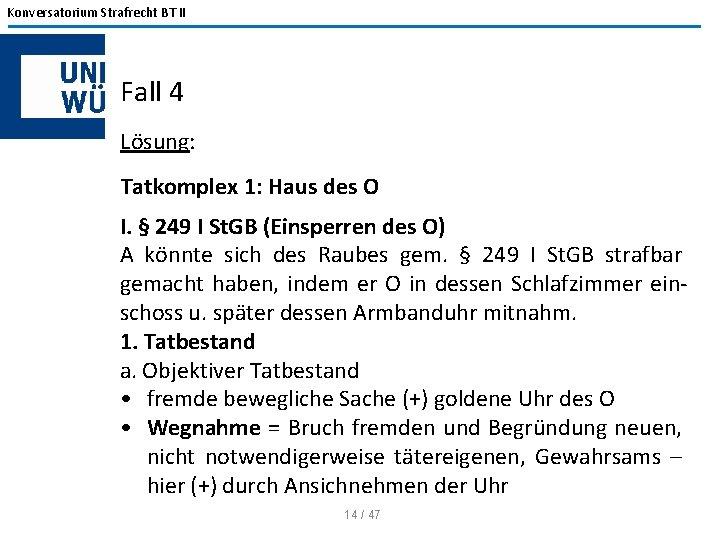 Konversatorium Strafrecht BT II Fall 4 Lösung: Tatkomplex 1: Haus des O I. §