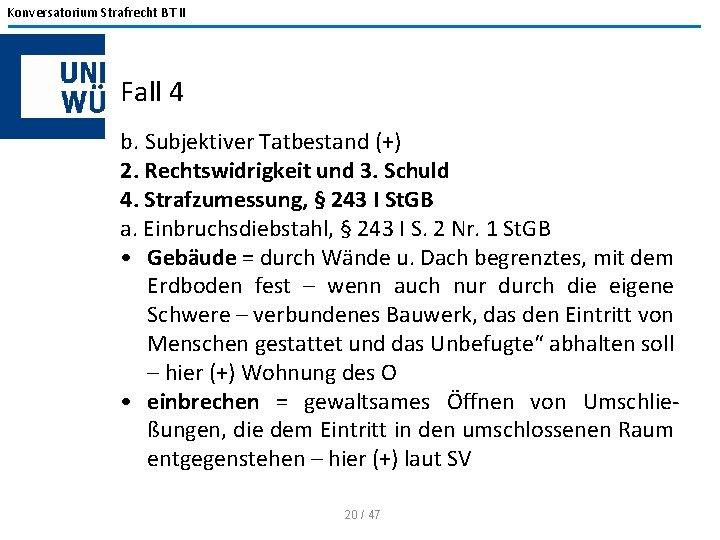 Konversatorium Strafrecht BT II Fall 4 b. Subjektiver Tatbestand (+) 2. Rechtswidrigkeit und 3.
