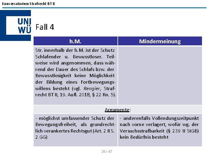 Konversatorium Strafrecht BT II Fall 4 h. M. Mindermeinung Str. innerhalb der h. M.