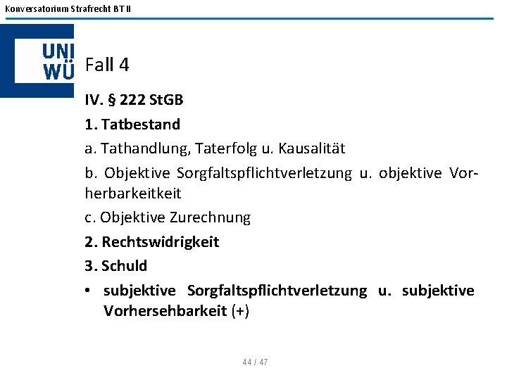 Konversatorium Strafrecht BT II Fall 4 IV. § 222 St. GB 1. Tatbestand a.
