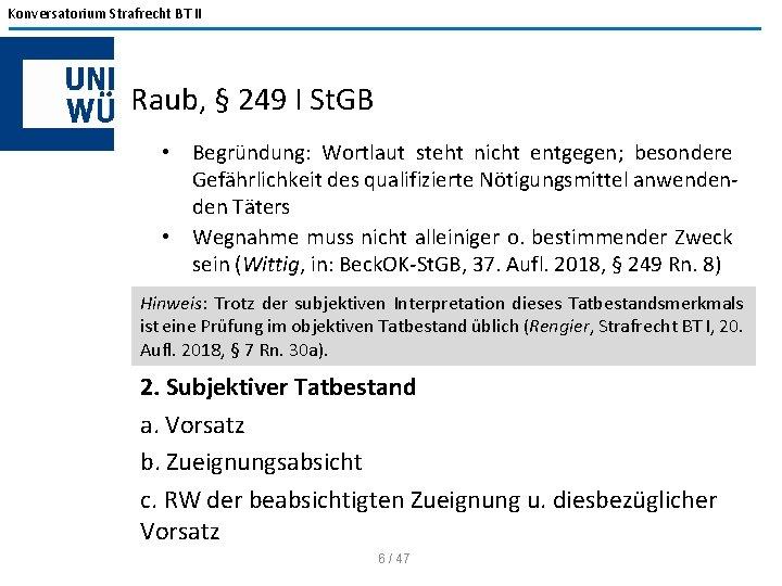 Konversatorium Strafrecht BT II Raub, § 249 I St. GB • Begründung: Wortlaut steht