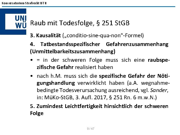 """Konversatorium Strafrecht BT II Raub mit Todesfolge, § 251 St. GB 3. Kausalität (""""conditio-sine-qua-non""""-Formel)"""