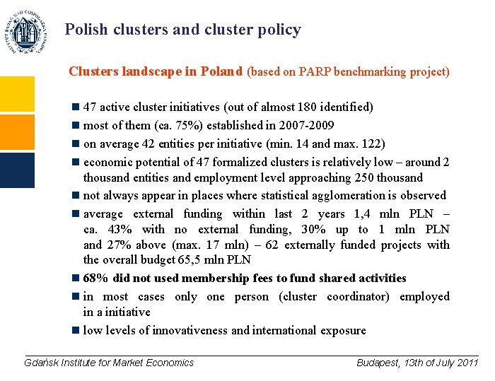 Polish clusters and cluster policy Clusters landscape in Poland (based on PARP benchmarking project)