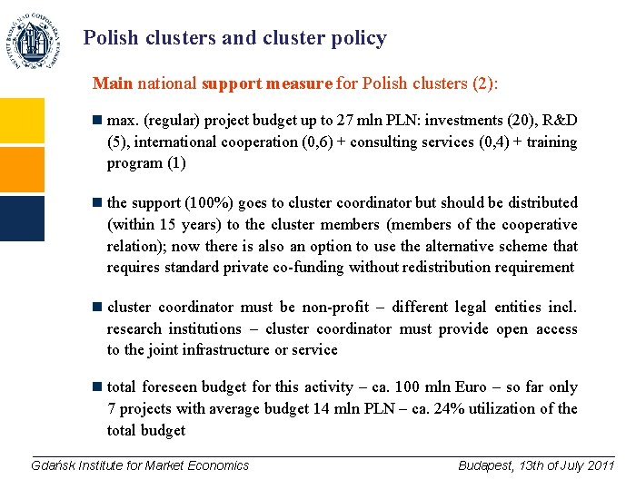 Polish clusters and cluster policy Main national support measure for Polish clusters (2): n
