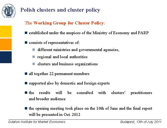 Polish clusters and cluster policy The Working Group for Cluster Policy: n established under
