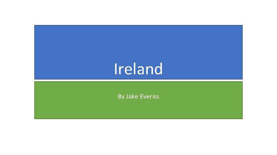 Ireland By Jake Everiss
