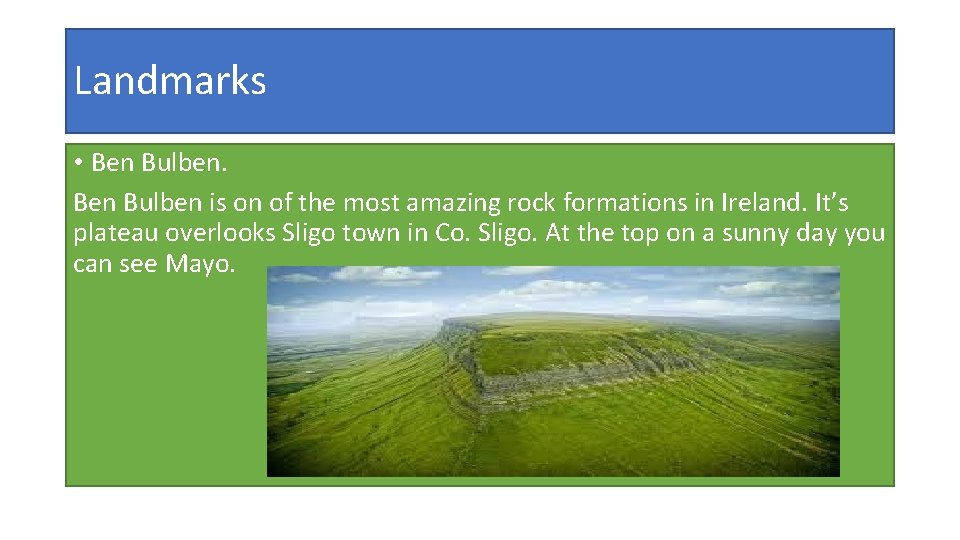 Landmarks • Ben Bulben is on of the most amazing rock formations in Ireland.