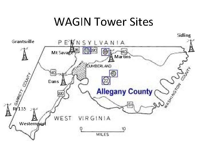 WAGIN Tower Sites Sidling Grantsville Mt Savage Dans Rt 135 Westernport Martins