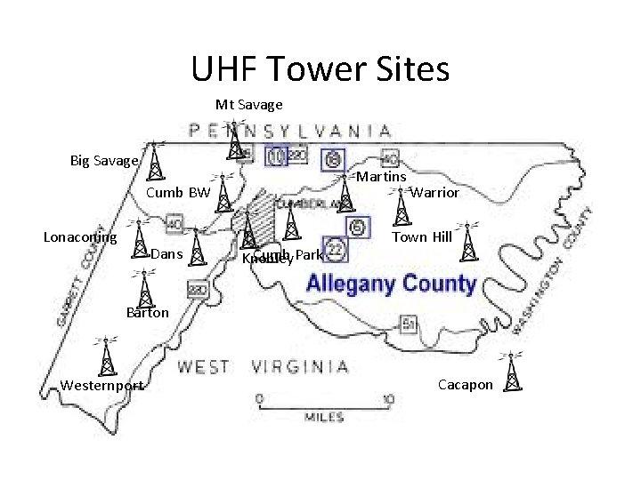 UHF Tower Sites Mt Savage Big Savage Martins Cumb BW Lonaconing Dans Cumb Park