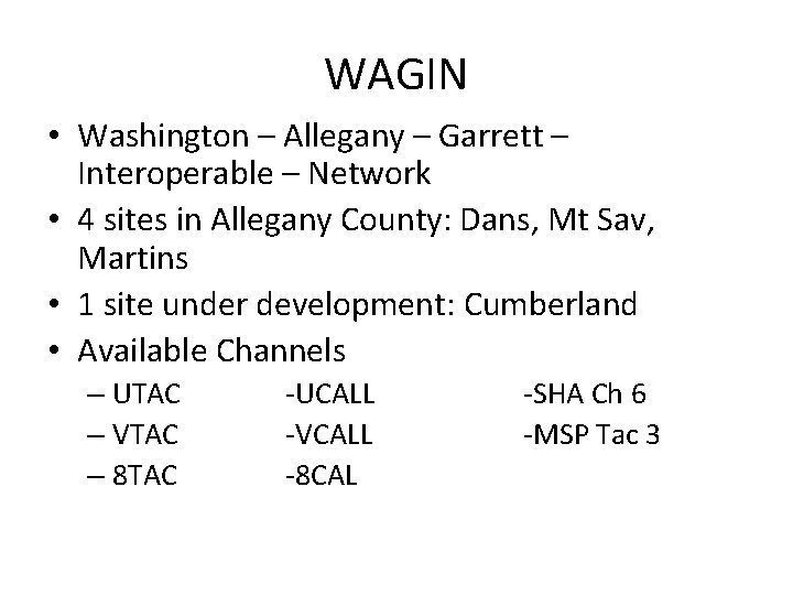 WAGIN • Washington – Allegany – Garrett – Interoperable – Network • 4 sites