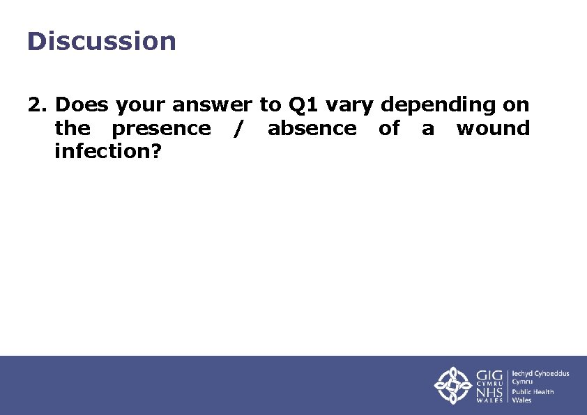 Discussion 2. Does your answer to Q 1 vary depending on the presence /