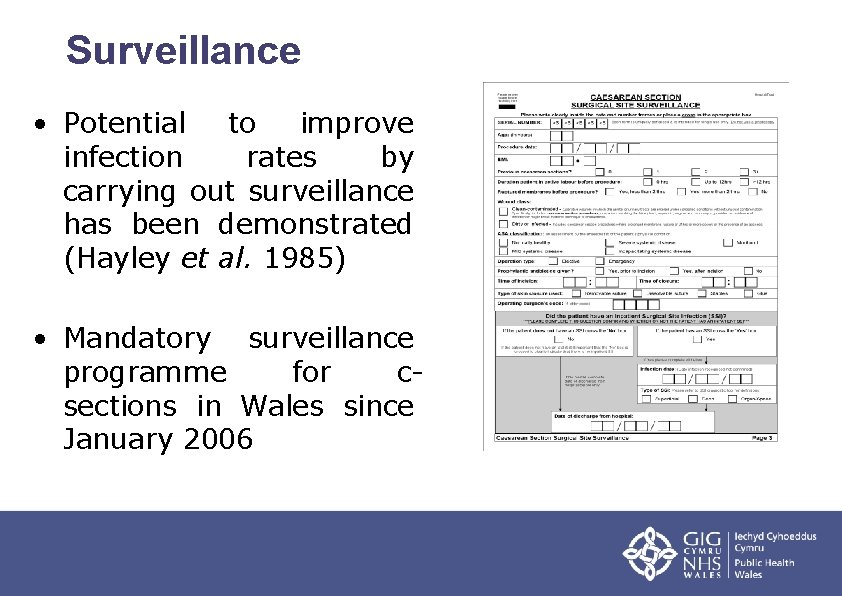 Surveillance • Potential to improve infection rates by carrying out surveillance has been demonstrated