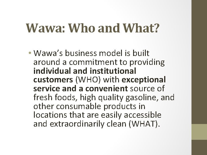 Wawa: Who and What? • Wawa's business model is built around a commitment to