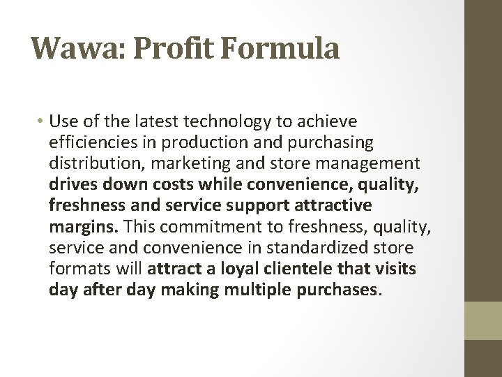 Wawa: Profit Formula • Use of the latest technology to achieve efficiencies in production