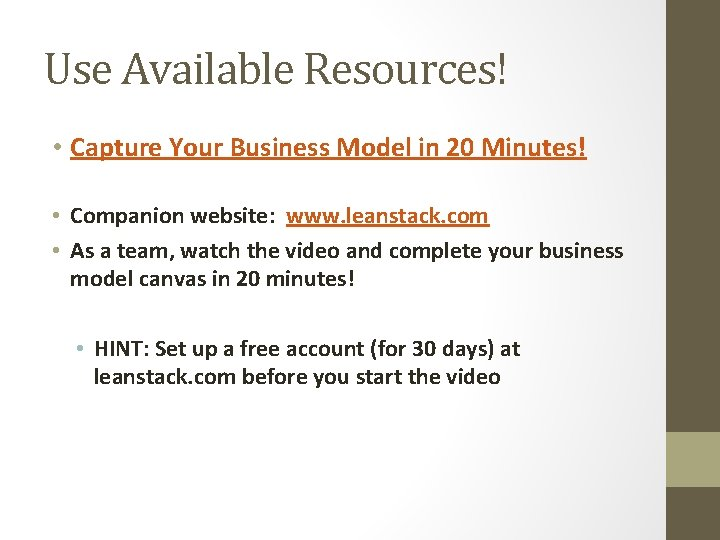 Use Available Resources! • Capture Your Business Model in 20 Minutes! • Companion website: