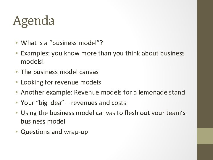 """Agenda • What is a """"business model""""? • Examples: you know more than you"""