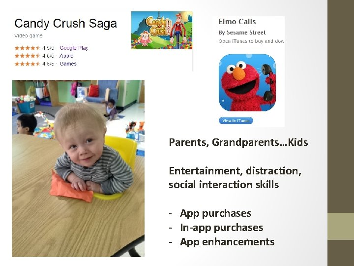 Parents, Grandparents…Kids Entertainment, distraction, social interaction skills - App purchases - In-app purchases -