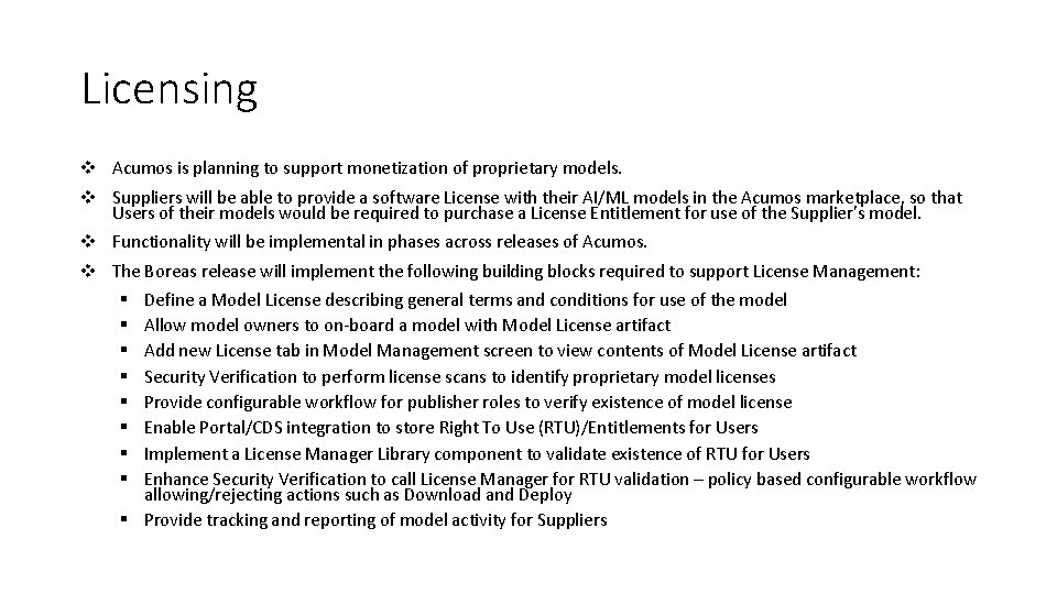 Licensing v Acumos is planning to support monetization of proprietary models. v Suppliers will