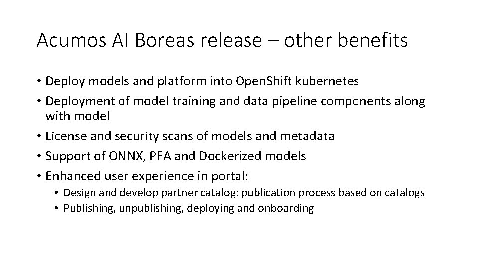 Acumos AI Boreas release – other benefits • Deploy models and platform into Open.