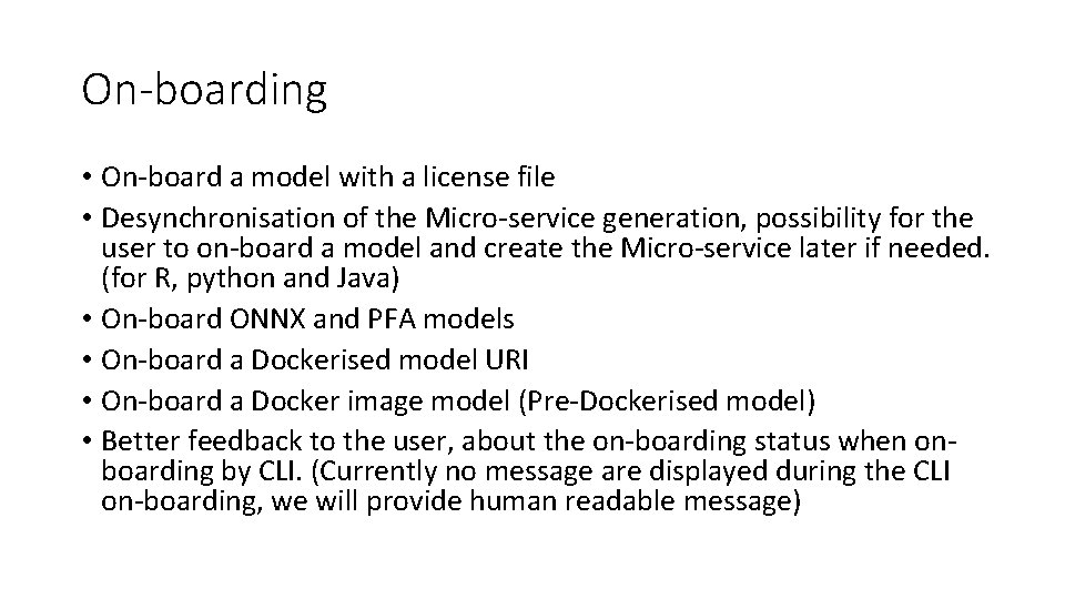 On-boarding • On-board a model with a license file • Desynchronisation of the Micro-service