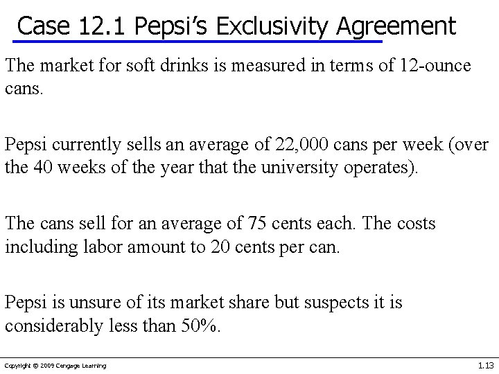 Case 12. 1 Pepsi's Exclusivity Agreement The market for soft drinks is measured in