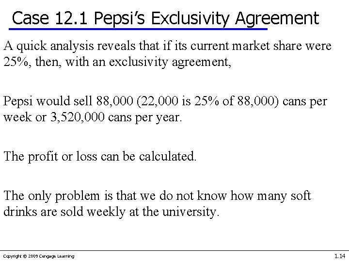 Case 12. 1 Pepsi's Exclusivity Agreement A quick analysis reveals that if its current