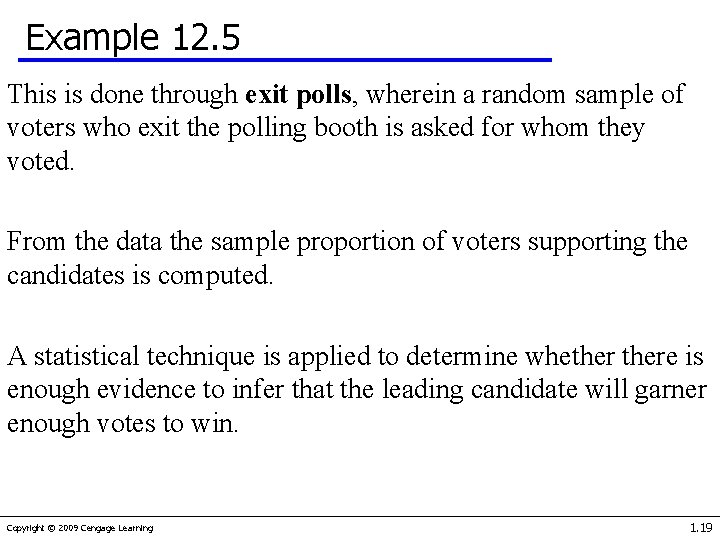 Example 12. 5 This is done through exit polls, wherein a random sample of