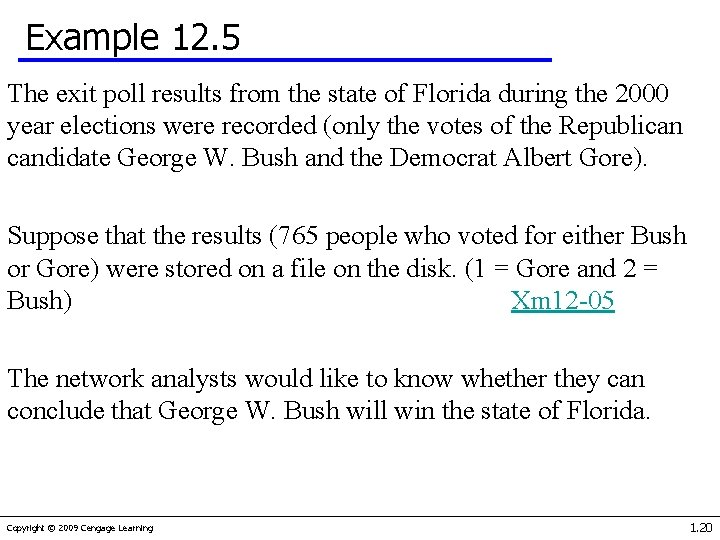 Example 12. 5 The exit poll results from the state of Florida during the