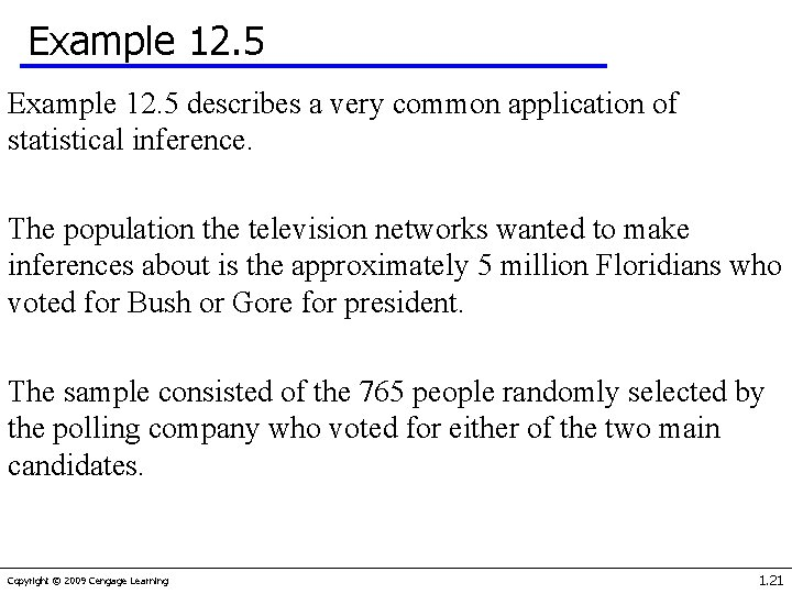 Example 12. 5 describes a very common application of statistical inference. The population the