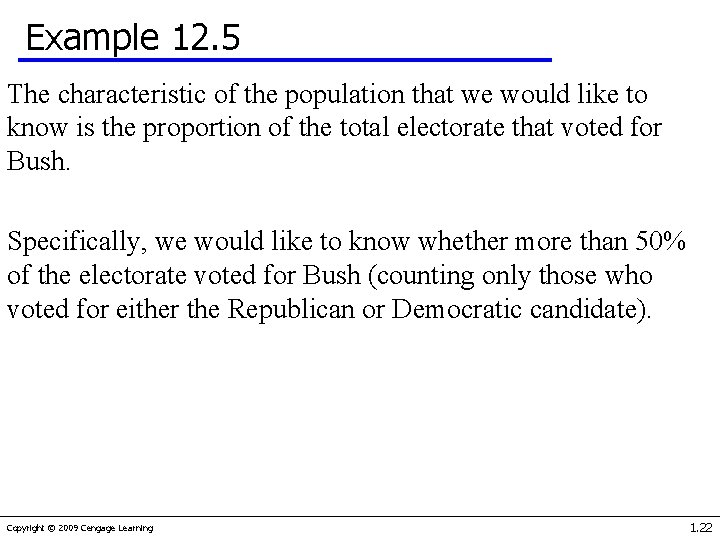 Example 12. 5 The characteristic of the population that we would like to know