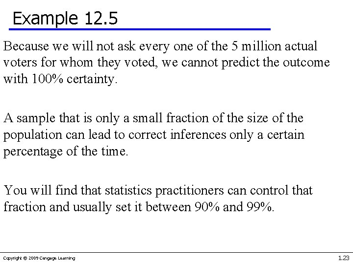 Example 12. 5 Because we will not ask every one of the 5 million