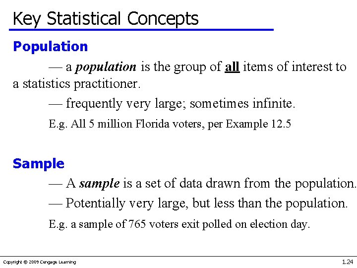 Key Statistical Concepts Population — a population is the group of all items of