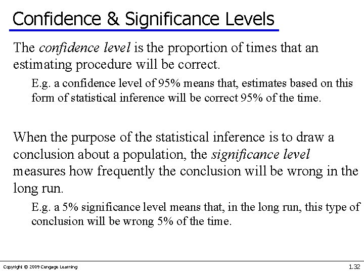 Confidence & Significance Levels The confidence level is the proportion of times that an