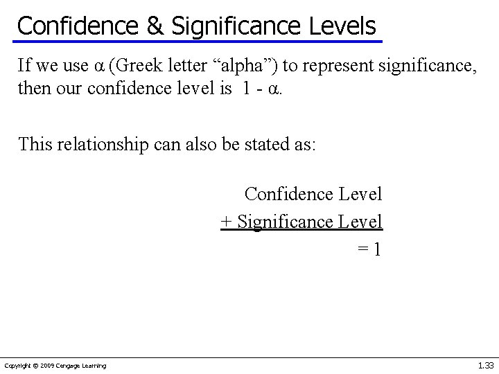 """Confidence & Significance Levels If we use α (Greek letter """"alpha"""") to represent significance,"""