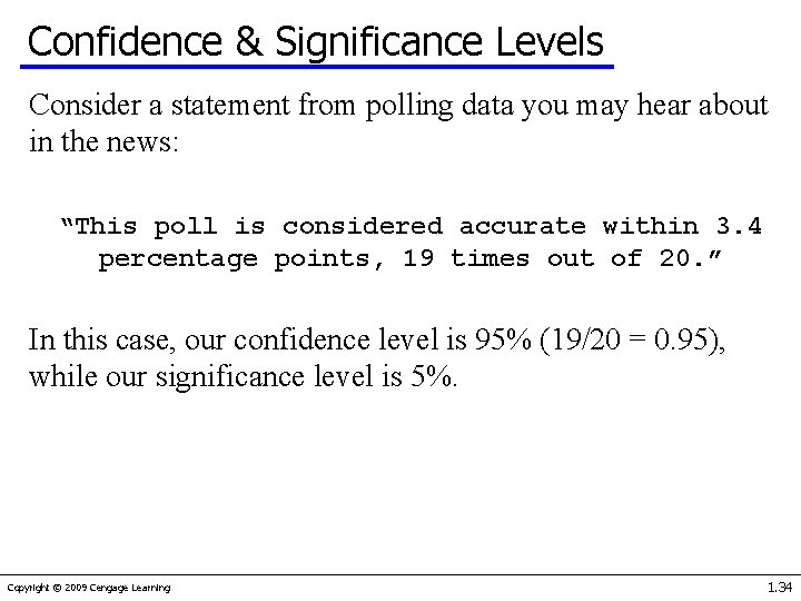 Confidence & Significance Levels Consider a statement from polling data you may hear about